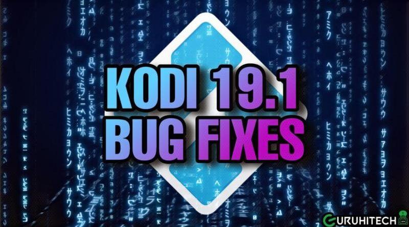 kodi-19.1-bug-fixes